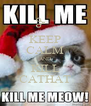 KEEP CALM AND KILL CATHAT - Personalised Poster A4 size