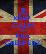 KEEP  CALM AND KILL CREEPERZ - Personalised Poster A4 size