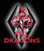 KEEP CALM AND KILL DRAGONS - Personalised Poster A4 size