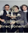 KEEP CALM AND Kill EM!!!!! Directioners!!! - Personalised Poster A4 size