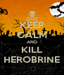 KEEP CALM AND KILL HEROBRINE - Personalised Poster A4 size