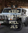 KEEP CALM AND KILL JLS - Personalised Poster A4 size