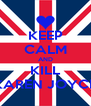 KEEP CALM AND KILL KAREN JOYCE - Personalised Poster A4 size