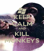 KEEP CALM AND KILL MONKEYS - Personalised Poster A4 size