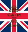 KEEP CALM AND kill others - Personalised Poster A4 size