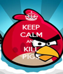 KEEP CALM AND KILL PIGS - Personalised Poster A4 size