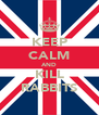 KEEP CALM AND KILL RABBITS - Personalised Poster A4 size
