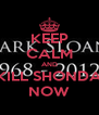 KEEP CALM AND KILL SHONDA NOW - Personalised Poster A4 size