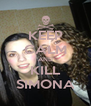 KEEP CALM AND KILL SIMONA - Personalised Poster A4 size