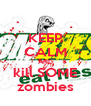 KEEP CALM AND kill SOME zombies - Personalised Poster A4 size