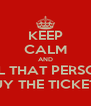 KEEP CALM AND KILL THAT PERSONS THAT BUY THE TICKETS OF 1D - Personalised Poster A4 size