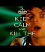 KEEP CALM AND KILL THE DJ - Personalised Poster A4 size