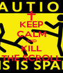 KEEP CALM AND KILL THE SCROLL - Personalised Poster A4 size