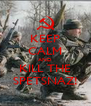 KEEP CALM AND KILL THE SPETSNAZ! - Personalised Poster A4 size