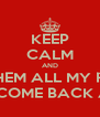 KEEP CALM AND KILL THEM ALL MY ROBOT AND COME BACK ALON - Personalised Poster A4 size