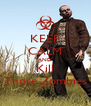 KEEP CALM AND Kill Those Zombies - Personalised Poster A4 size