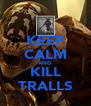 KEEP CALM AND KILL TRALLS - Personalised Poster A4 size