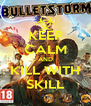KEEP CALM AND KILL WITH SKILL - Personalised Poster A4 size