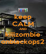 keep CALM AND killzombie onblackops2 - Personalised Poster A4 size