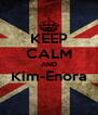 KEEP CALM AND Kim-Enora  - Personalised Poster A4 size