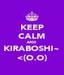 KEEP CALM AND KIRABOSHI~ <(O.O) - Personalised Poster A4 size