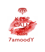 KEEP CALM AND Kiss 7amoodY  - Personalised Poster A4 size