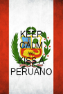 KEEP CALM AND KISS A PERUANO - Personalised Poster A4 size