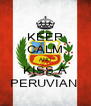 KEEP CALM AND KISS A PERUVIAN  - Personalised Poster A4 size