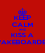 KEEP CALM AND KISS A WAKEBOARDER - Personalised Poster A4 size