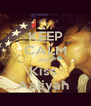 KEEP CALM AND Kiss  Aaliyah  - Personalised Poster A4 size
