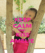 KEEP CALM AND KISS AMELIE - Personalised Poster A4 size