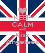KEEP CALM AND Kiss Angeleek - Personalised Poster A4 size