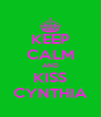 KEEP CALM AND KISS CYNTHIA - Personalised Poster A4 size