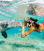KEEP CALM AND KISS DOLPHINS - Personalised Poster A4 size