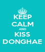 KEEP CALM AND KISS DONGHAE - Personalised Poster A4 size
