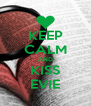 KEEP CALM AND KISS EVIE - Personalised Poster A4 size