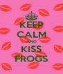 KEEP CALM AND KISS FROGS - Personalised Poster A4 size