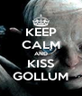 KEEP CALM AND KISS GOLLUM - Personalised Poster A4 size