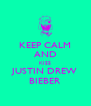 KEEP CALM AND KISS JUSTIN DREW BIEBER - Personalised Poster A4 size