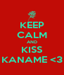 KEEP CALM AND KISS KANAME <3 - Personalised Poster A4 size