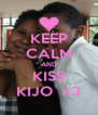 KEEP CALM AND KISS KIJO  <3 - Personalised Poster A4 size