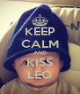 KEEP CALM AND KISS LEO - Personalised Poster A4 size