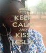 KEEP CALM AND KISS LESLIE - Personalised Poster A4 size