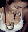 KEEP CALM AND KISS MARIKO - Personalised Poster A4 size