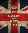 KEEP CALM AND KISS MC ZIGURAT - Personalised Poster A4 size