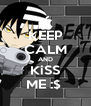 KEEP CALM AND KiSS ME :$  - Personalised Poster A4 size