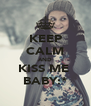 KEEP CALM AND KISS ME  BABY:* - Personalised Poster A4 size