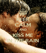 KEEP CALM AND KISS ME IN THE RAIN - Personalised Poster A4 size