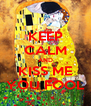KEEP CALM AND KISS ME YOU FOOL - Personalised Poster A4 size