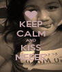 KEEP CALM AND KISS MEEEE. - Personalised Poster A4 size